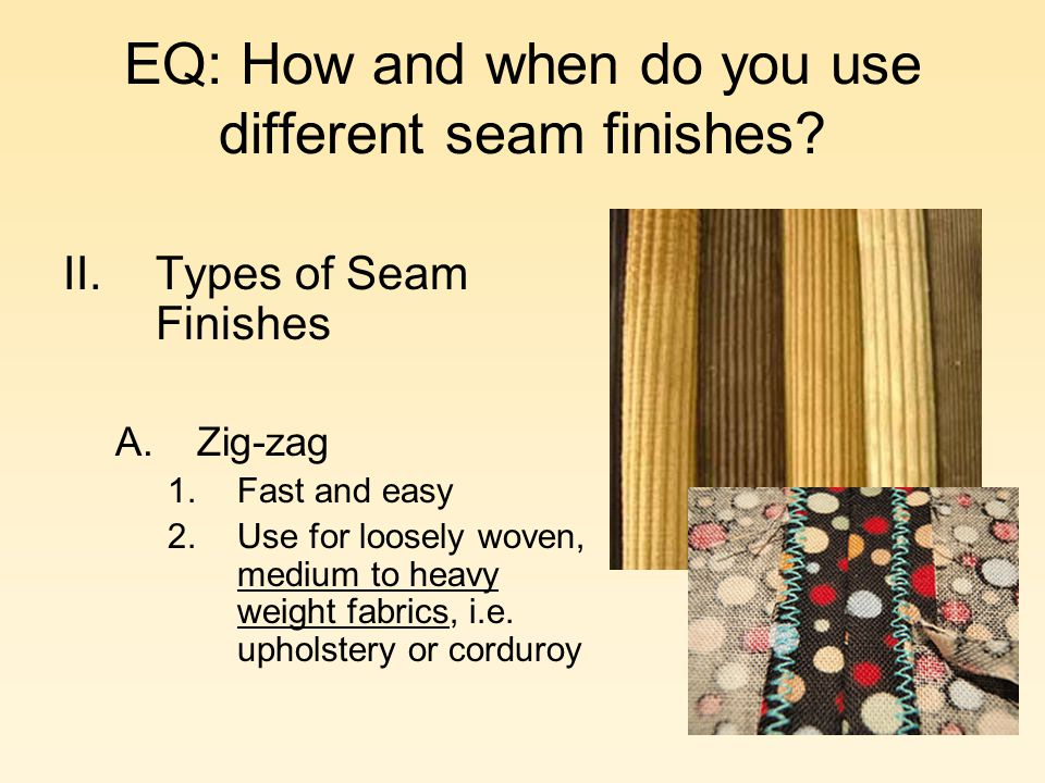 EQ: How and when do you use different seam finishes