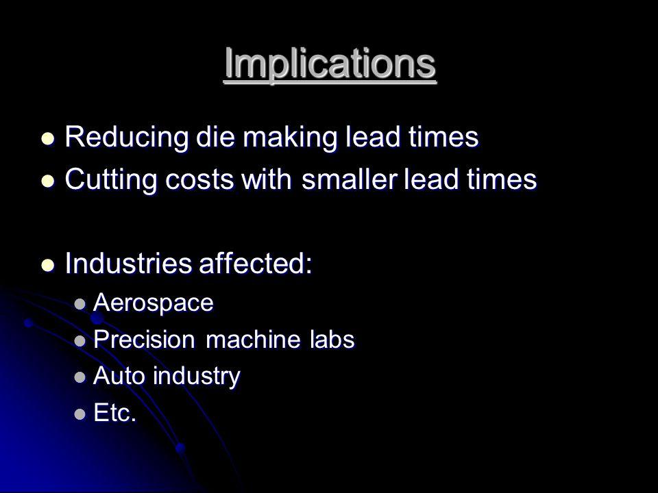 Implications Reducing die making lead times