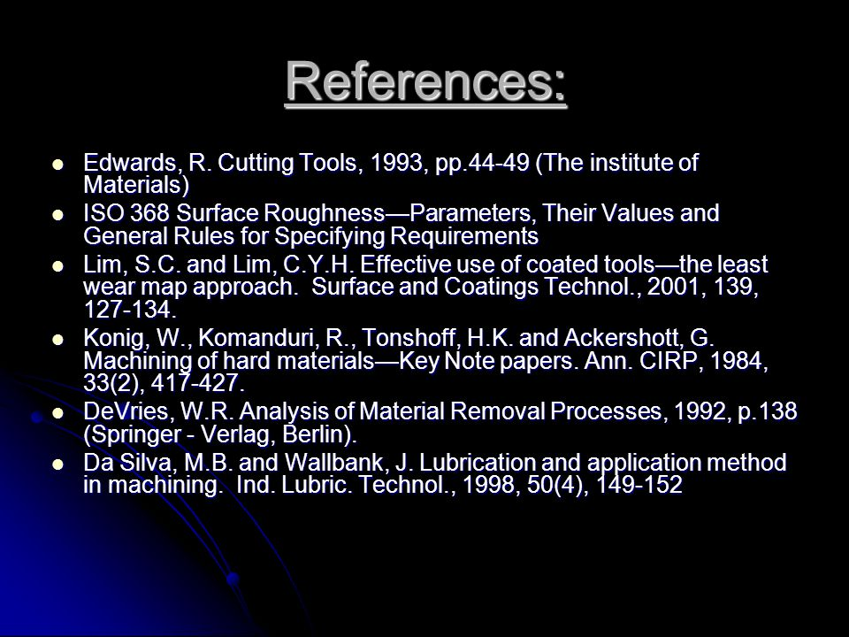References: Edwards, R. Cutting Tools, 1993, pp.44-49 (The institute of Materials)