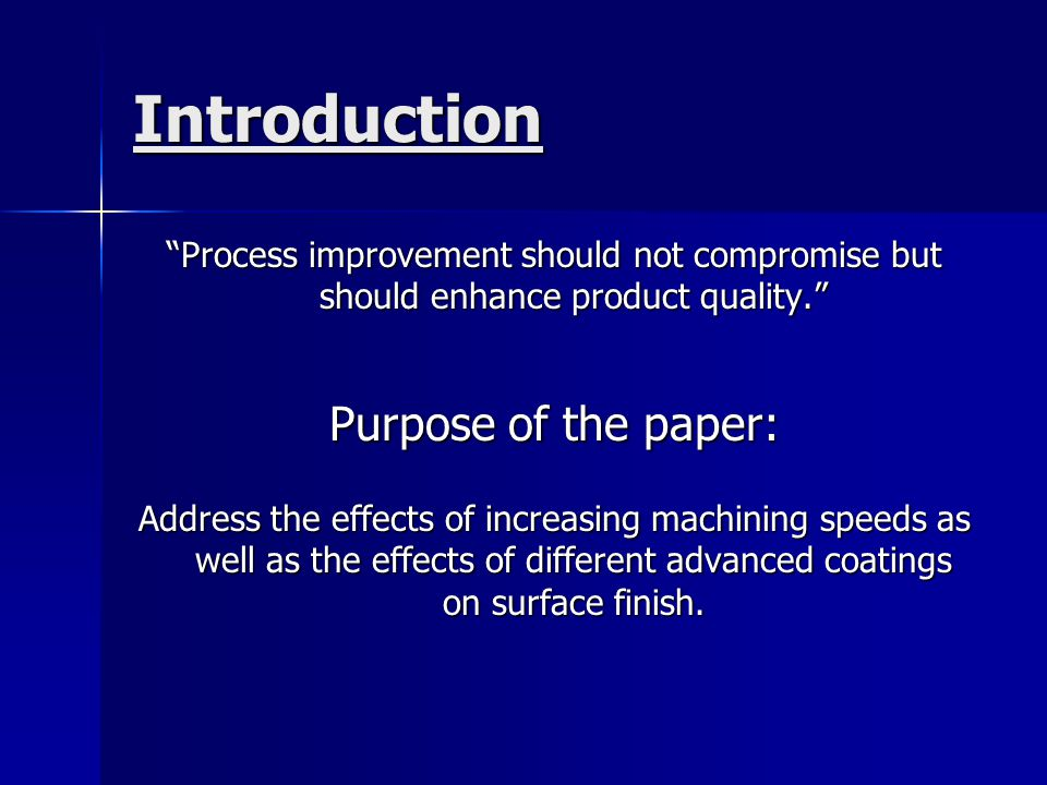 Introduction Purpose of the paper: