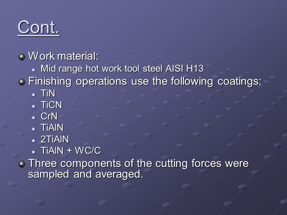 Cont. Work material: Finishing operations use the following coatings: