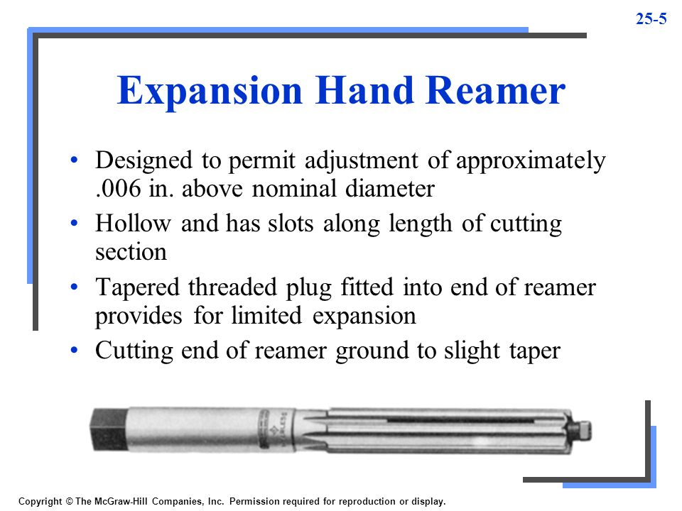 Expansion Hand Reamer Designed to permit adjustment of approximately .006 in. above nominal diameter.