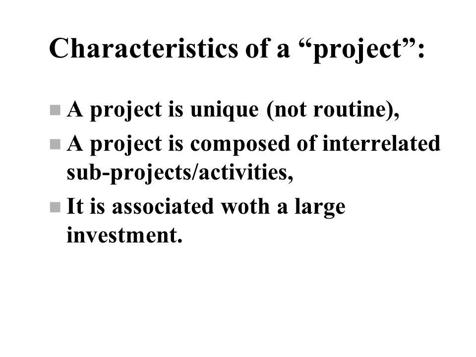 Characteristics of a project :
