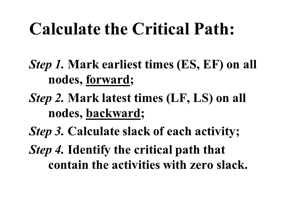 Calculate the Critical Path: