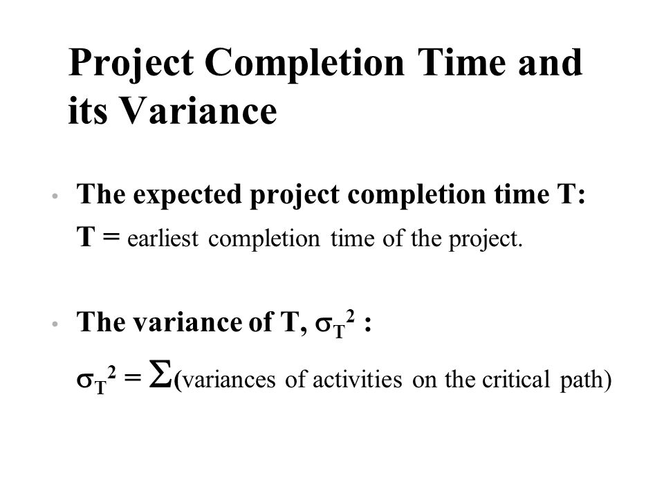 Project Completion Time and its Variance