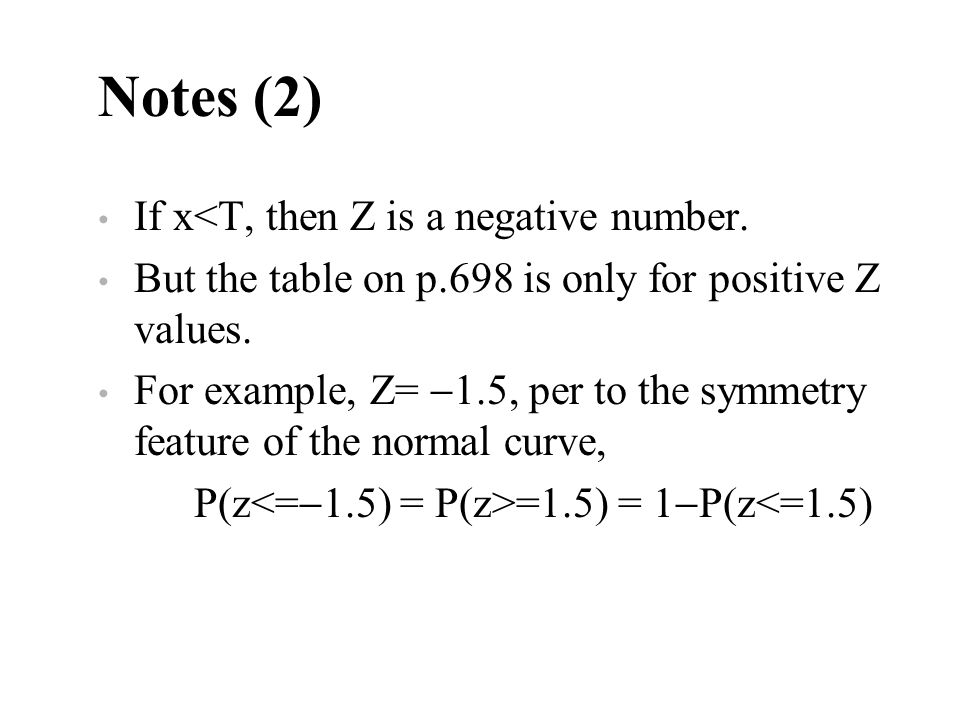 Notes (2) If x<T, then Z is a negative number.