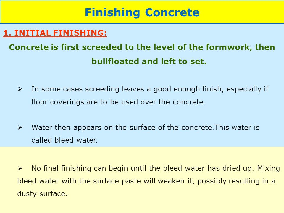 Finishing Concrete 1. INITIAL FINISHING:
