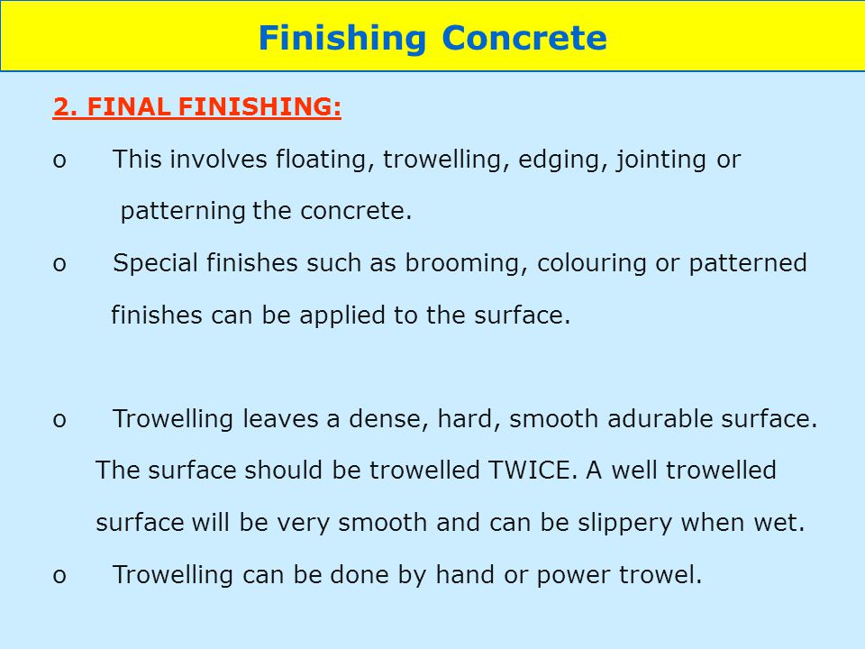 Finishing Concrete 2. FINAL FINISHING: