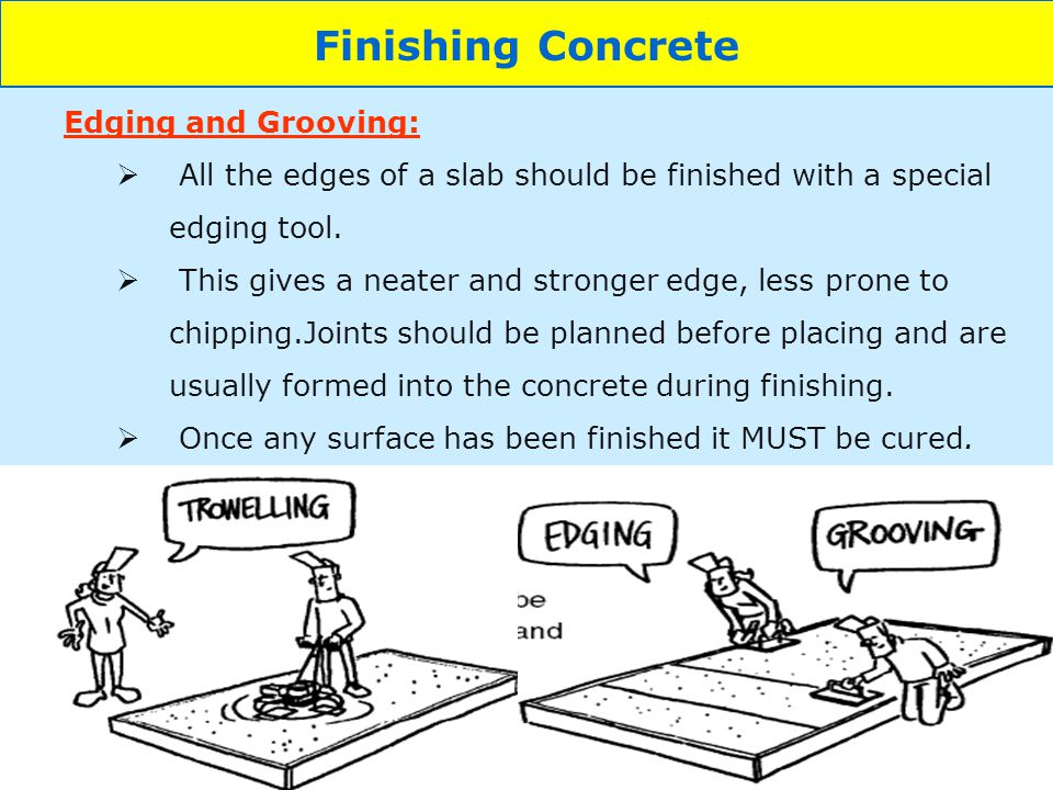 Finishing Concrete Edging and Grooving: