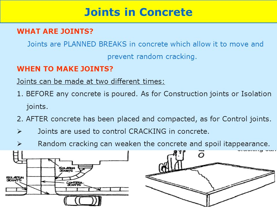 Joints in Concrete WHAT ARE JOINTS