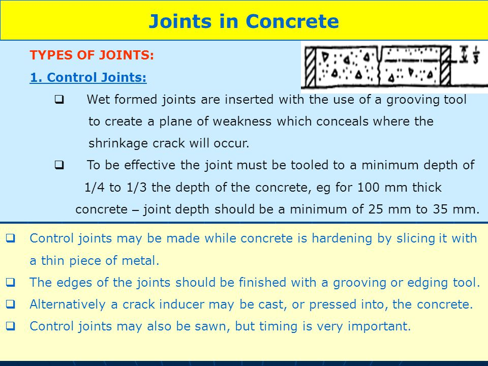 Joints in Concrete TYPES OF JOINTS: 1. Control Joints: