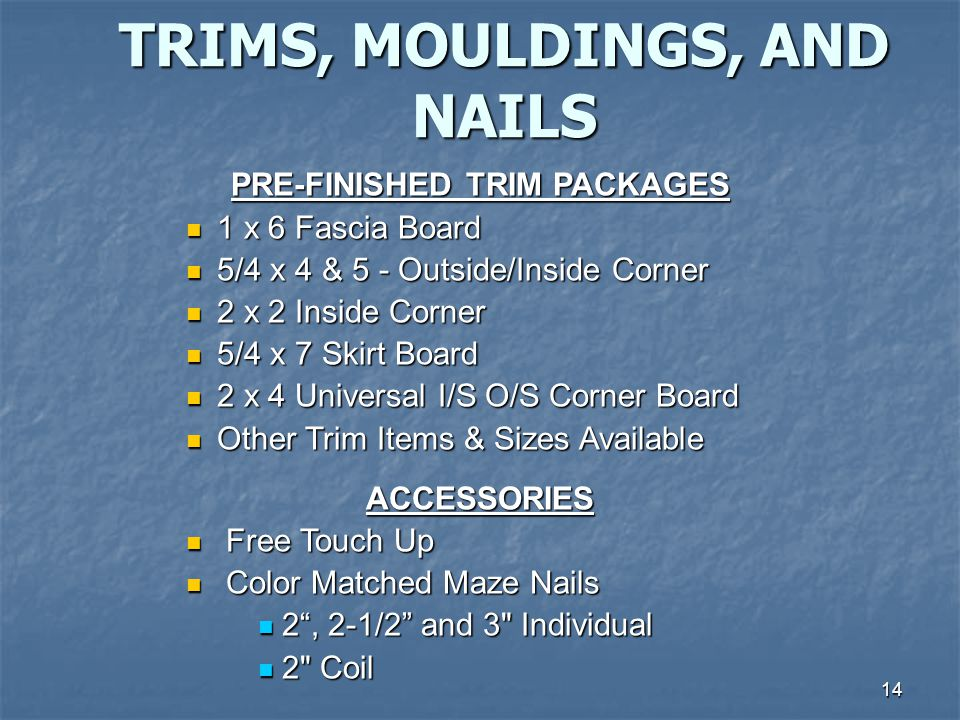 TRIMS, MOULDINGS, AND NAILS