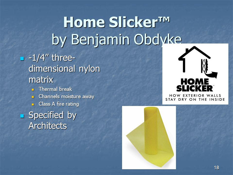 Home Slicker™ by Benjamin Obdyke