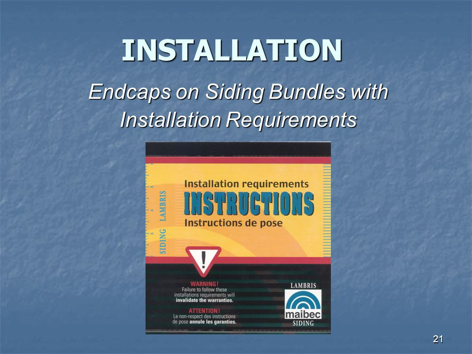 INSTALLATION Endcaps on Siding Bundles with Installation Requirements