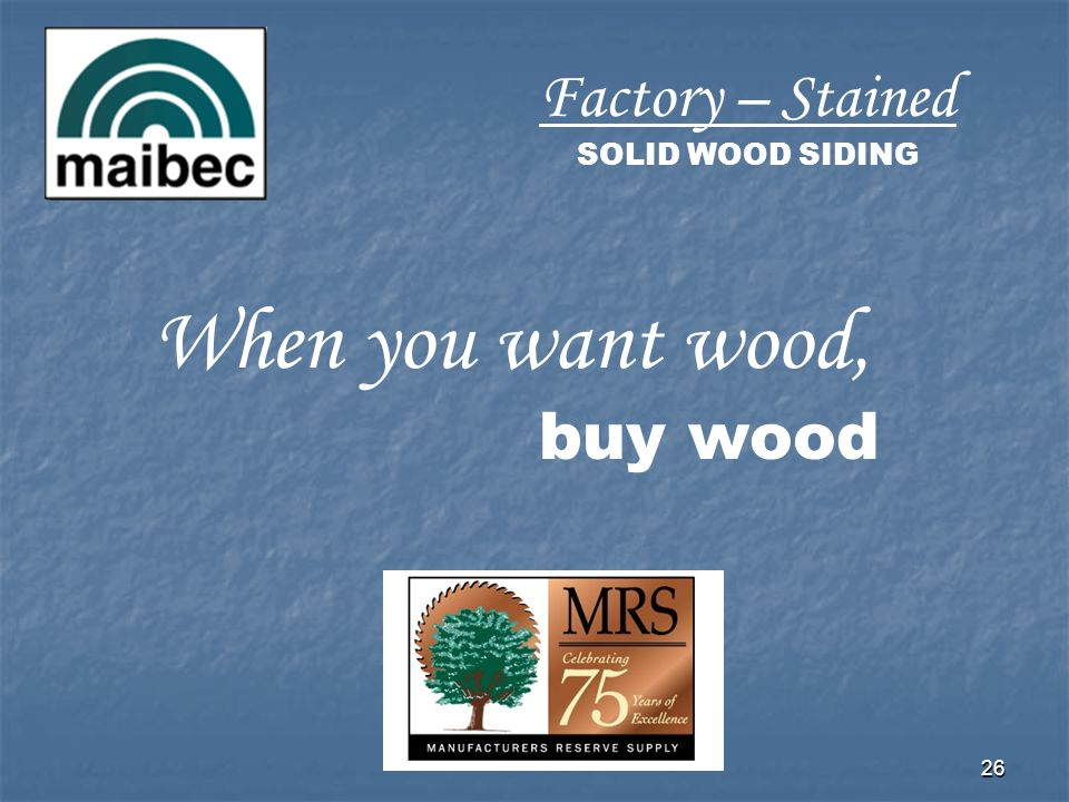 Factory – Stained SOLID WOOD SIDING