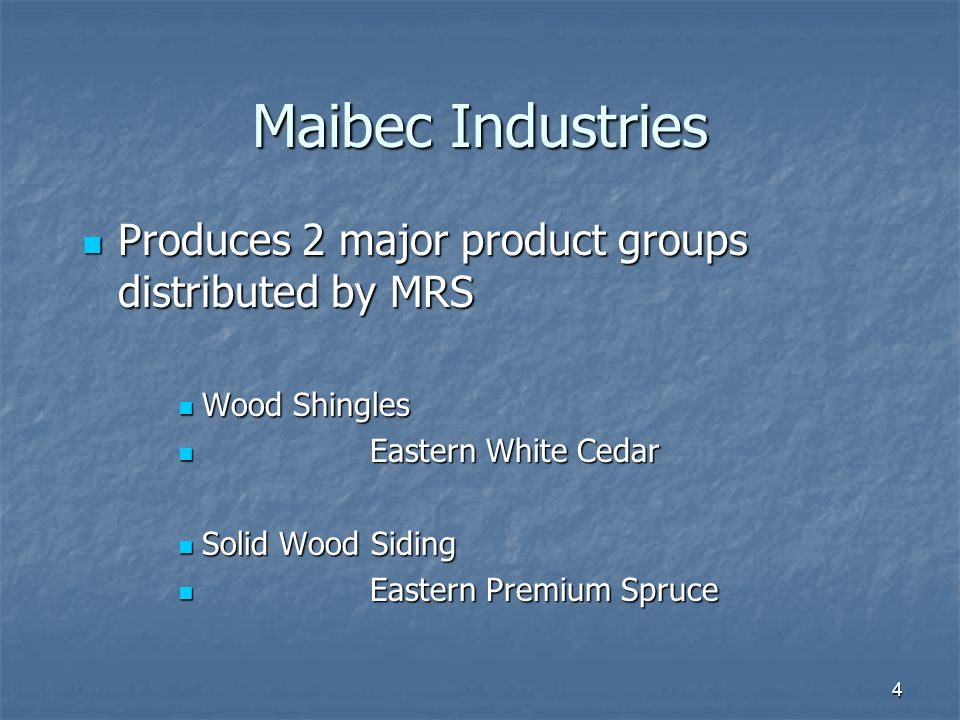 Maibec Industries Produces 2 major product groups distributed by MRS