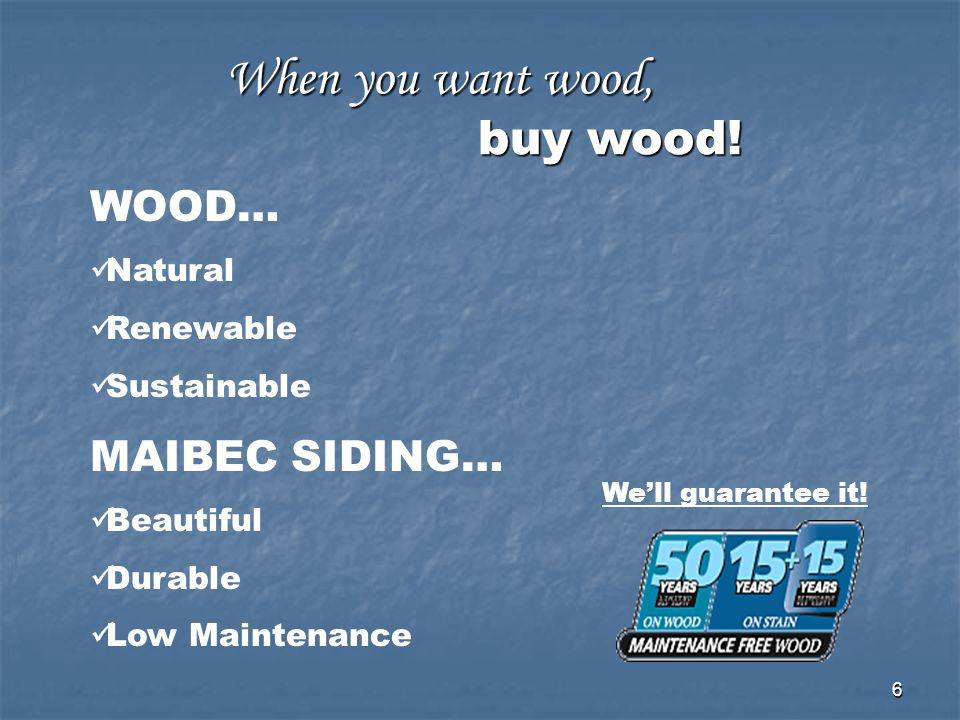 When you want wood, buy wood!