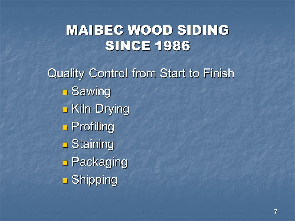 MAIBEC WOOD SIDING SINCE 1986