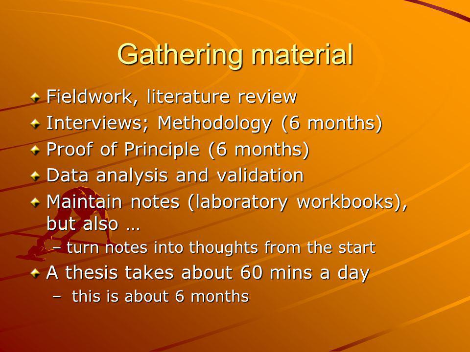 Gathering material Fieldwork, literature review