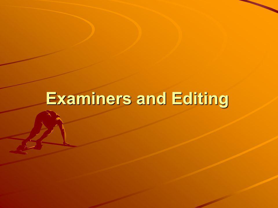 Examiners and Editing