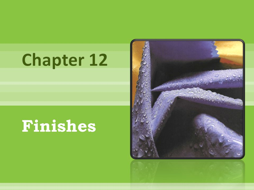 Chapter 12 Finishes