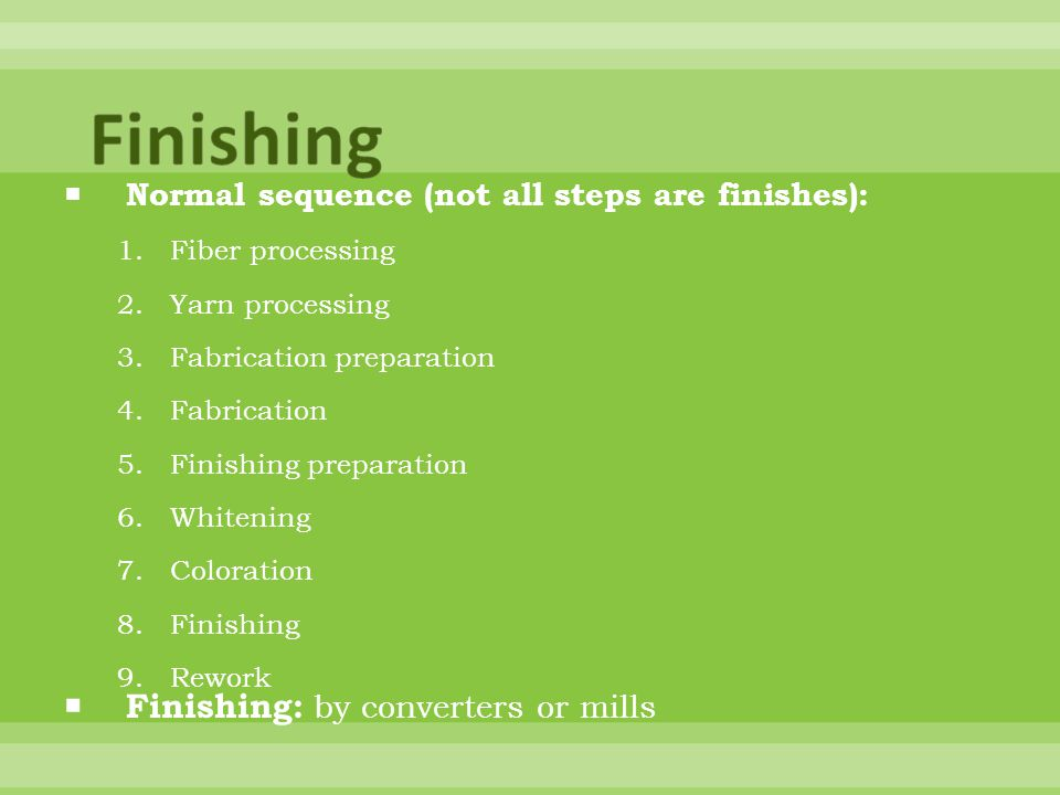 Finishing Finishing: by converters or mills