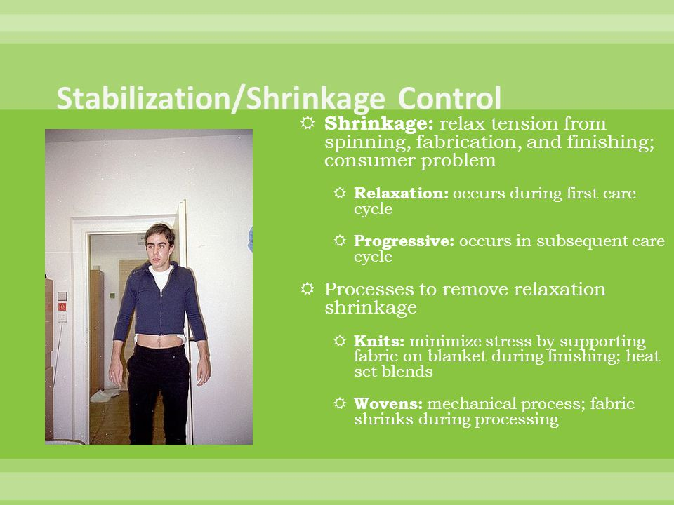 Stabilization/Shrinkage Control