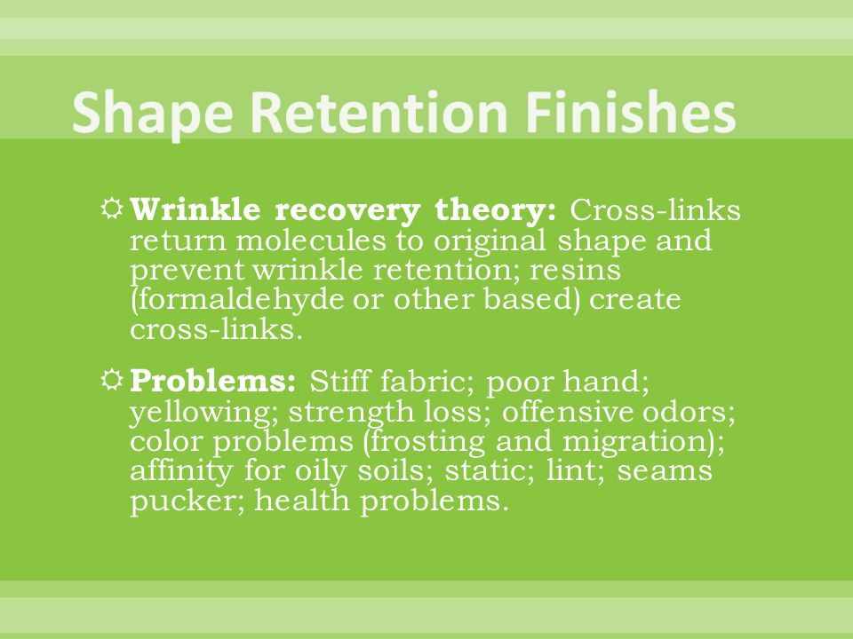 Shape Retention Finishes