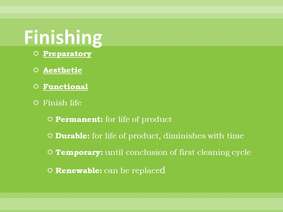 Finishing Preparatory Aesthetic Functional Finish life