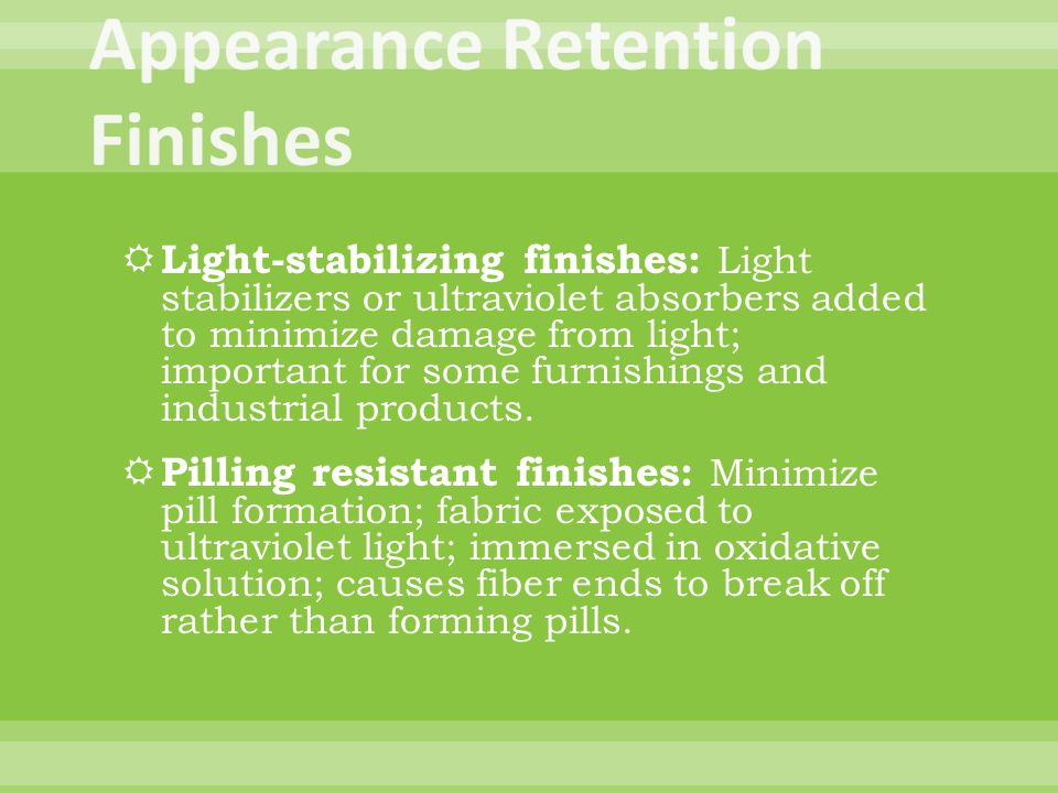Appearance Retention Finishes