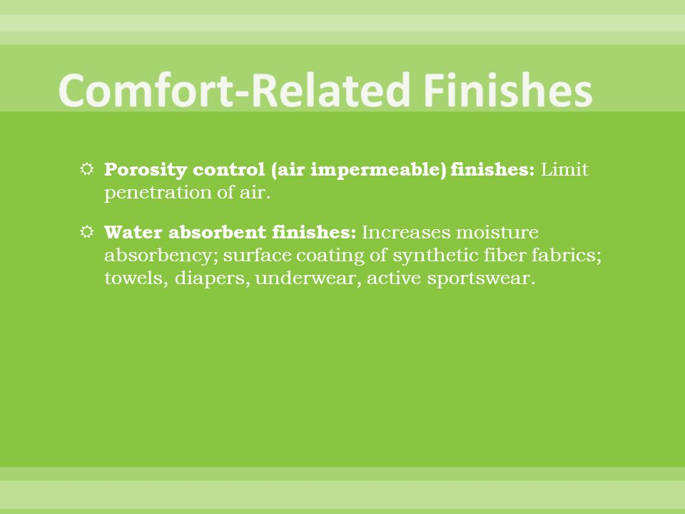Comfort-Related Finishes