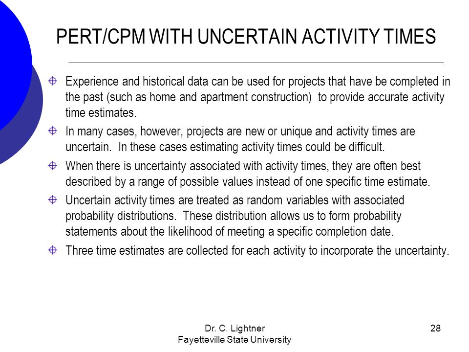 PERT/CPM WITH UNCERTAIN ACTIVITY TIMES
