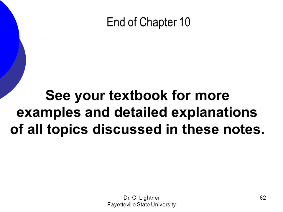 See your textbook for more examples and detailed explanations