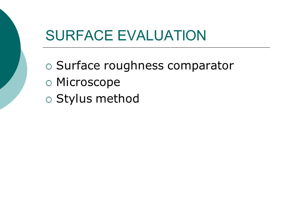 SURFACE EVALUATION Surface roughness comparator Microscope
