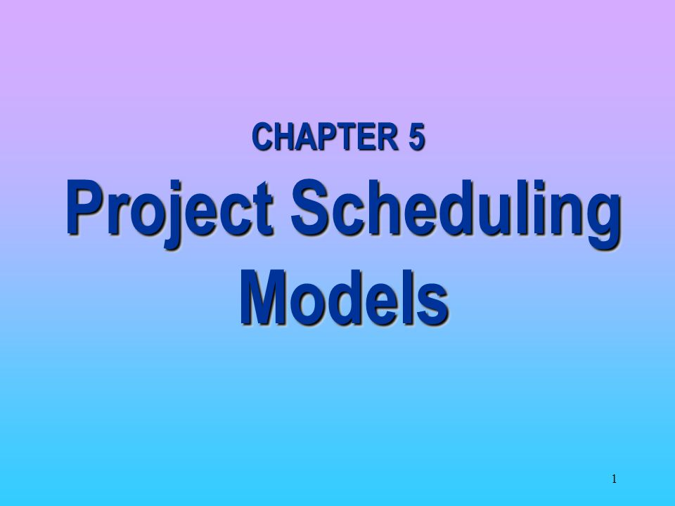 Project Scheduling Models