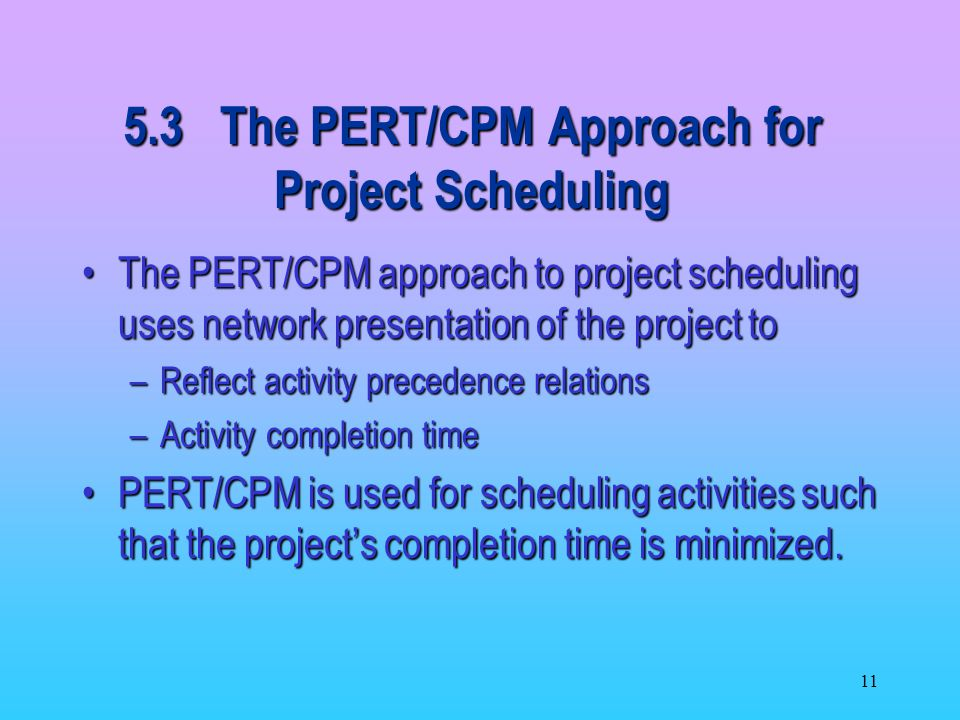 5.3 The PERT/CPM Approach for Project Scheduling