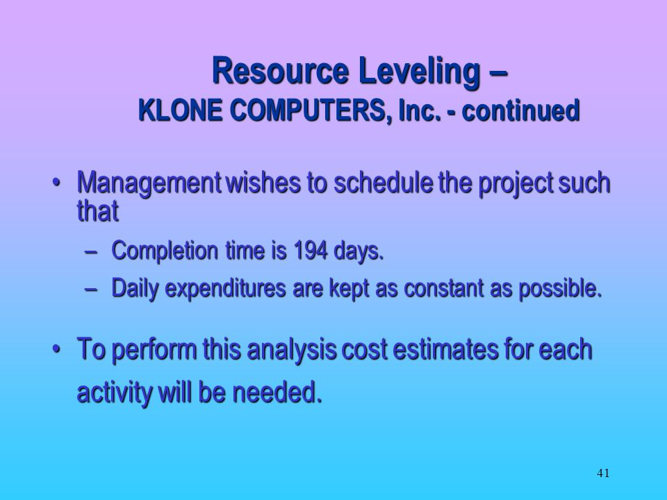 Resource Leveling – KLONE COMPUTERS, Inc. - continued