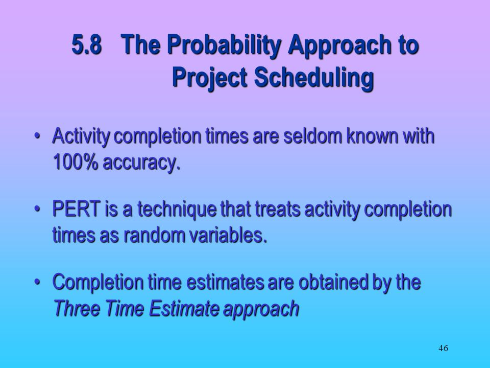 5.8 The Probability Approach to Project Scheduling
