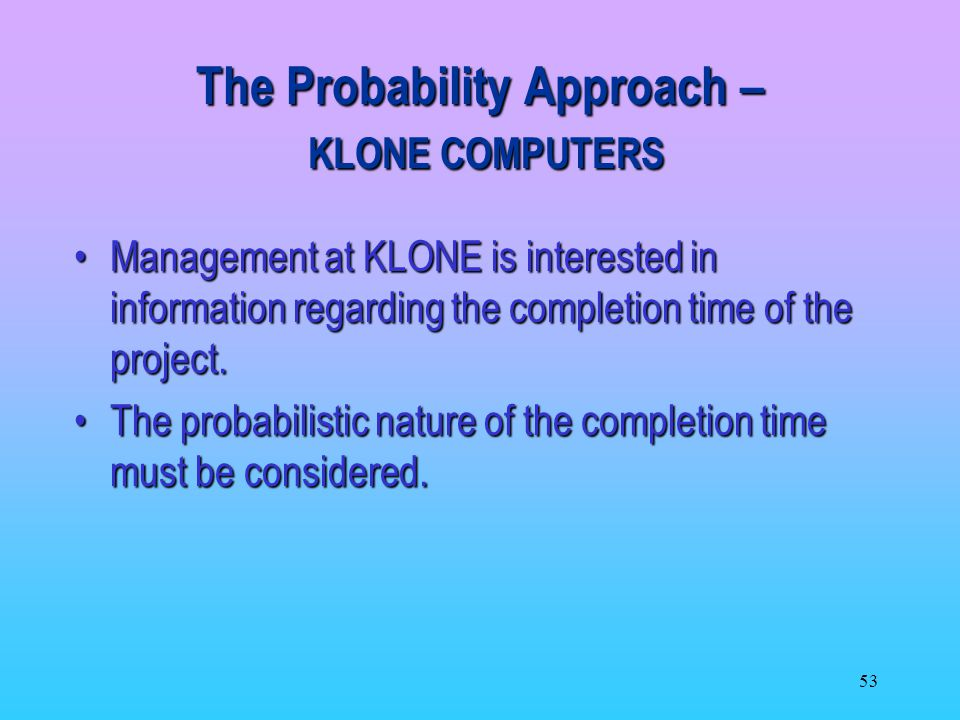 The Probability Approach – KLONE COMPUTERS