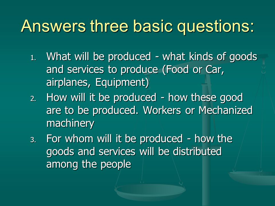 Answers three basic questions:
