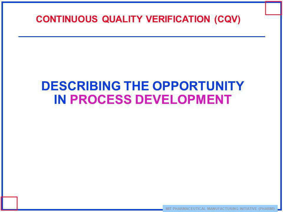 DESCRIBING THE OPPORTUNITY IN PROCESS DEVELOPMENT