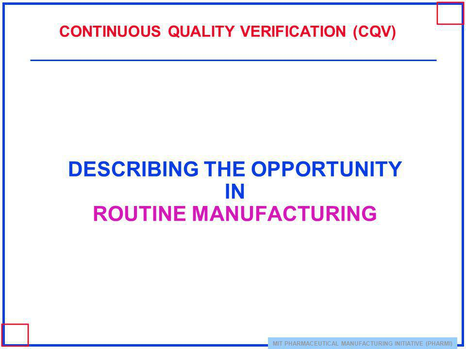 DESCRIBING THE OPPORTUNITY IN ROUTINE MANUFACTURING