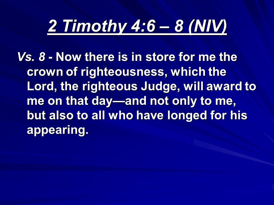 2 Timothy 4:6 – 8 (NIV)