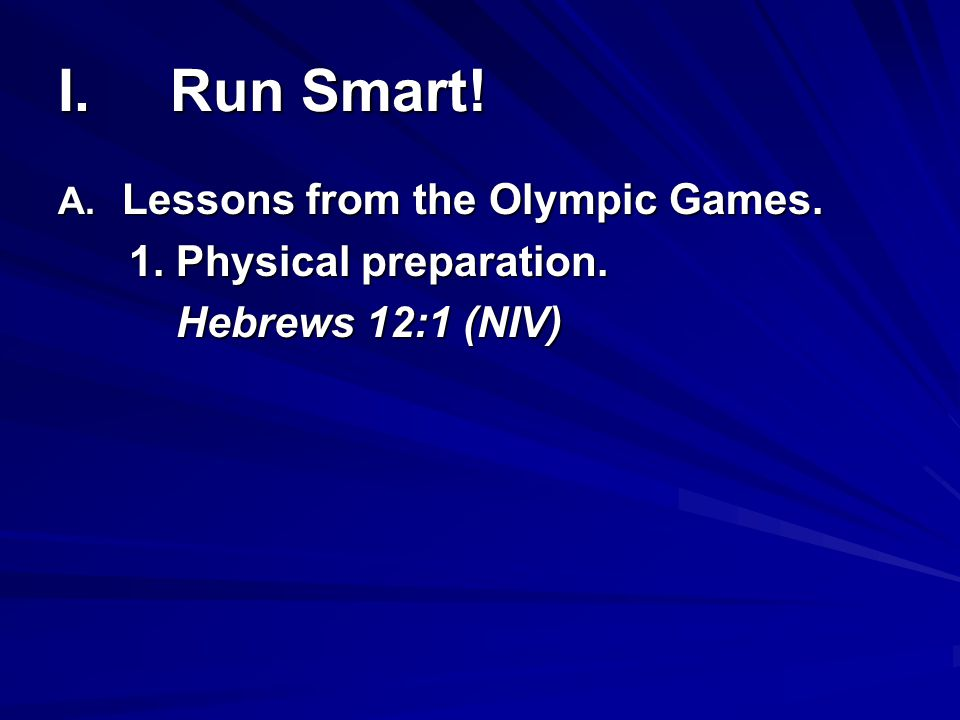 I. Run Smart! Lessons from the Olympic Games. 1. Physical preparation.