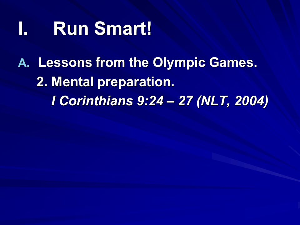 I. Run Smart! Lessons from the Olympic Games. 2. Mental preparation.
