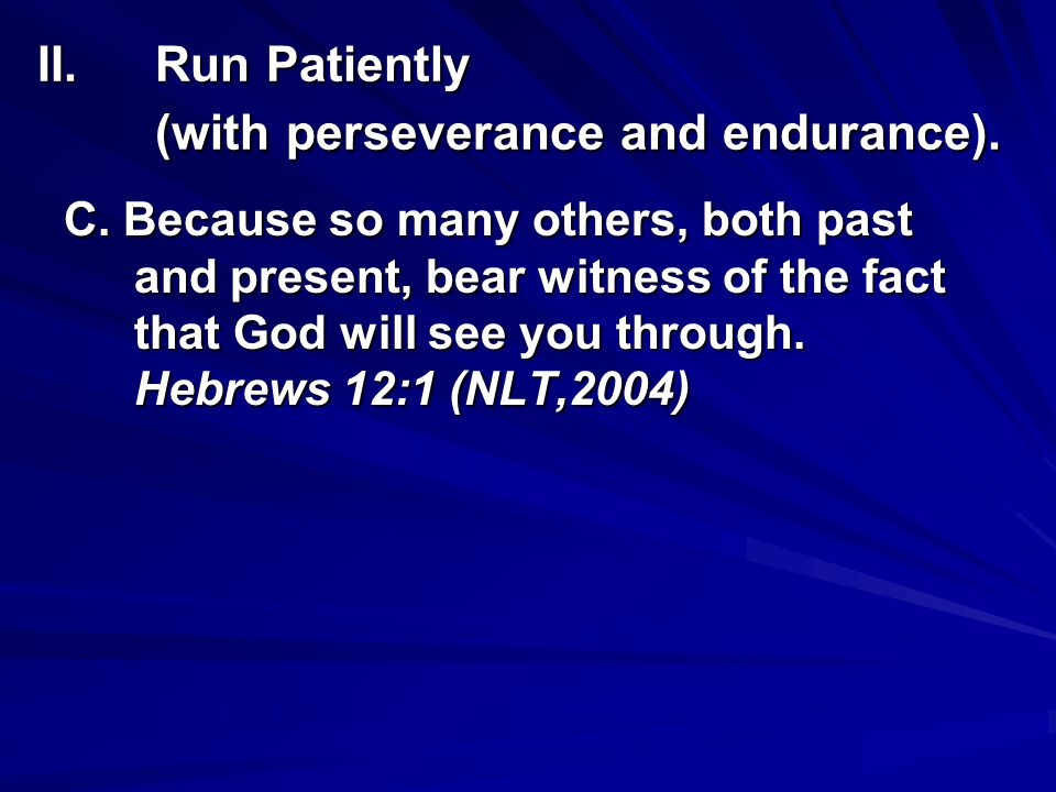 Run Patiently (with perseverance and endurance).