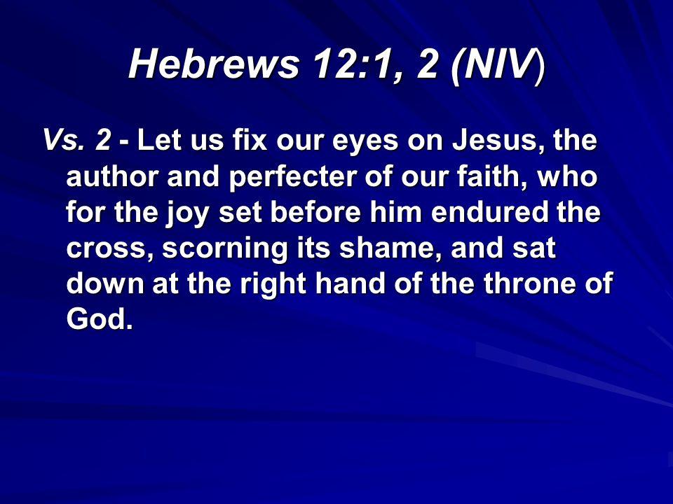 Hebrews 12:1, 2 (NIV)