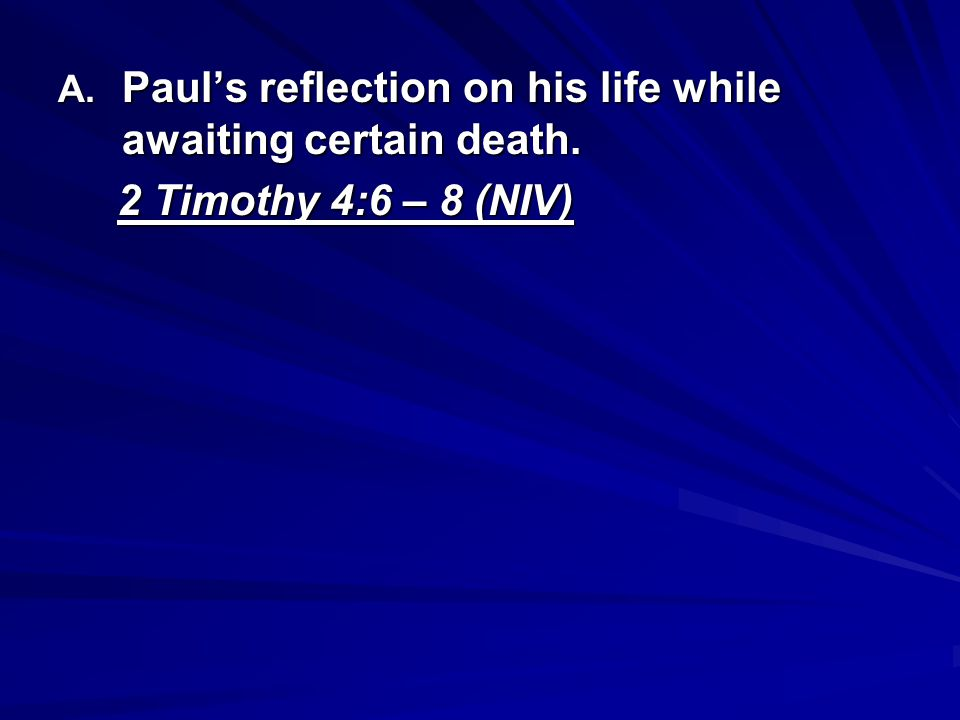 Paul's reflection on his life while awaiting certain death.