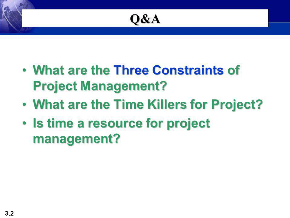 Q&A What are the Three Constraints of Project Management.