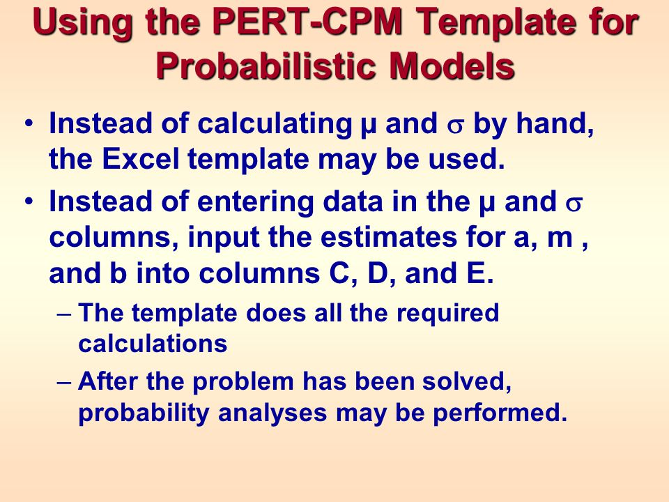 Using the PERT-CPM Template for Probabilistic Models